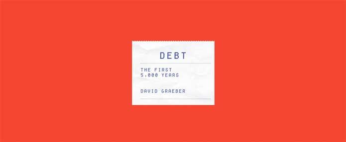 """Graebers """"5000 Jahre Schulden"""", Teil 2: alltäglicher Kommunismus, Definition von Schuld und anderePhänomene."""